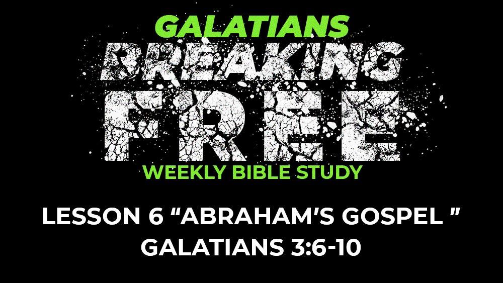 Galatians: Lesson 6 | 3:6-10