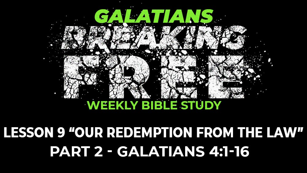 Galatians: Lesson 9 Part 2 | 4:1-16 | Our Redemption from the Law Image