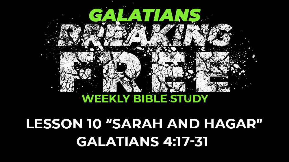 Galatians: Lesson 10 | 4:17-31 | Sarah and Hagar Image