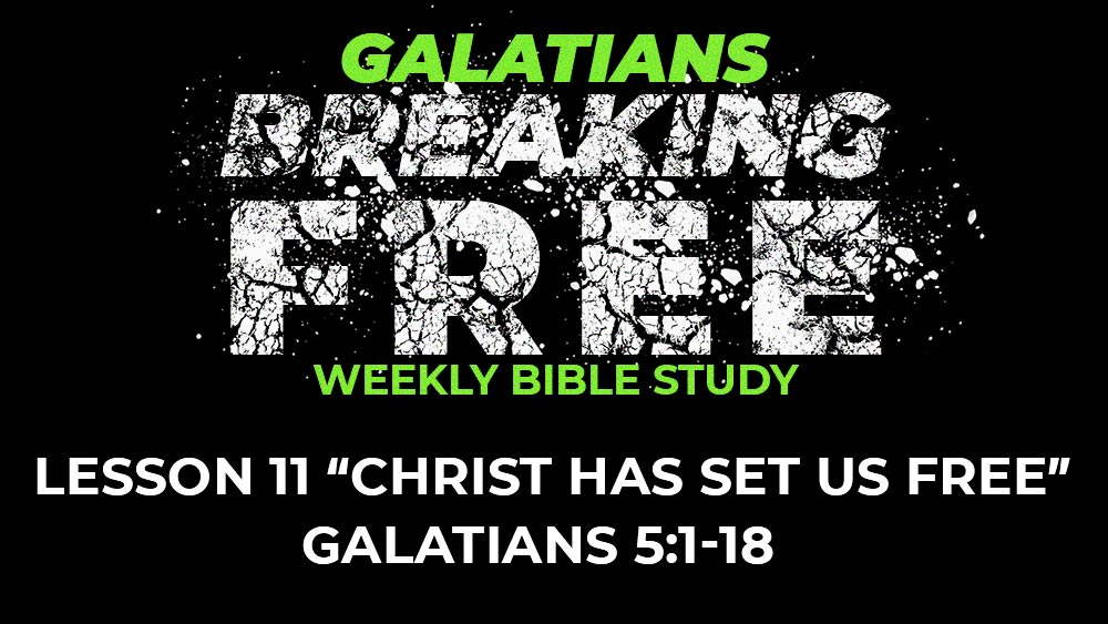 Galatians: Lesson 11 | 5:1-18 | Christ Has Set Us Free Image