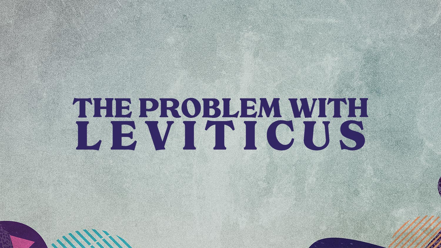 The Problem With Leviticus