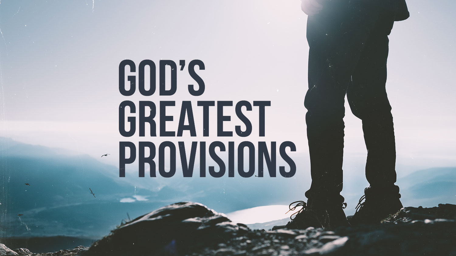 God's Greatest Provisions Image