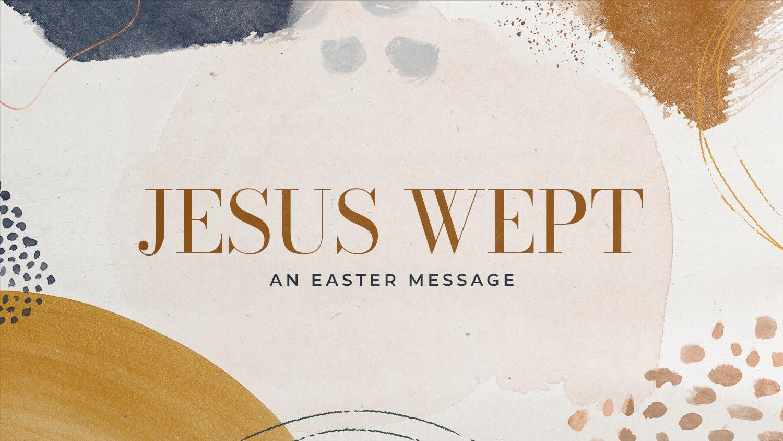 Easter: Jesus Wept Image