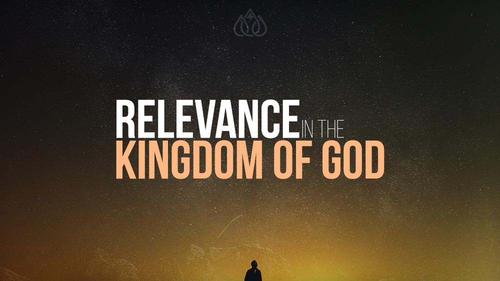 Relevance in the Kingdom of God Image