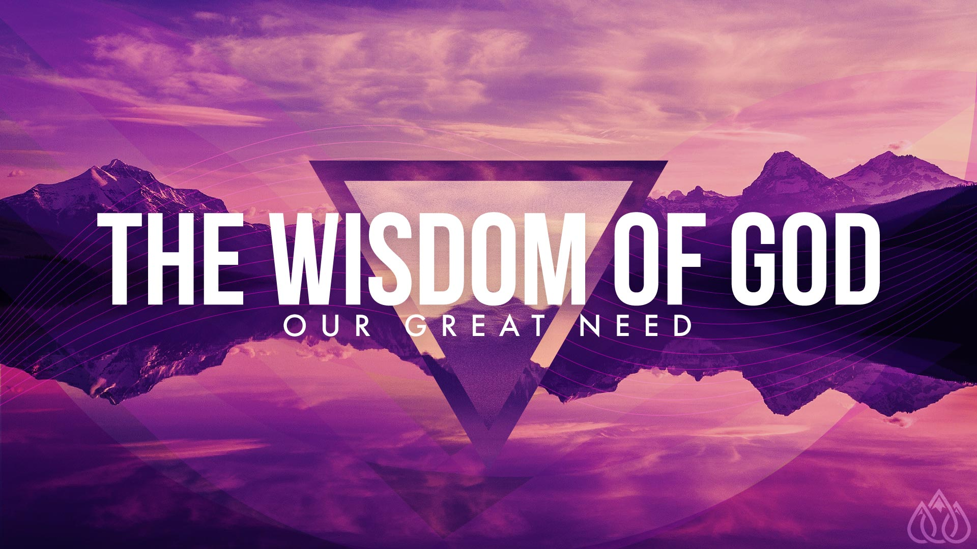 The Wisdom of God: Our Great Need